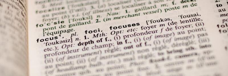 Dictionary with the focus on the definition of the word focus