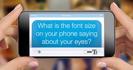 What is the font size on your phone saying about your eyes?